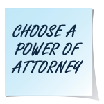 A blue sticky note that says choose a power of attorney in black text