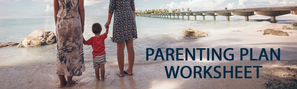 Two women holding hands with a child in between them on a tropical beach. It says parenting plan worksheet in navy blue text in the lower right hand corner.